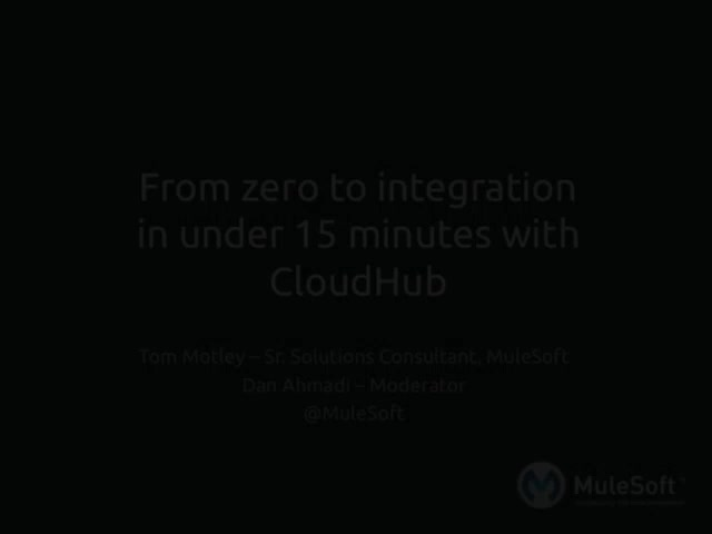 From zero to integration in under 15 minutes with CloudHub