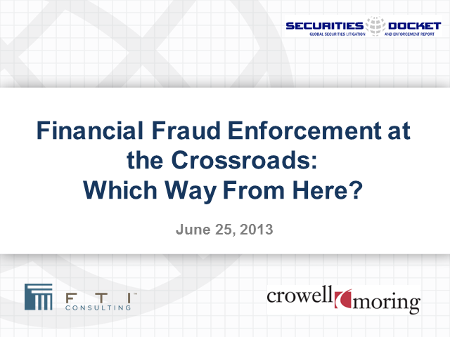 Financial Fraud Enforcement at the Crossroads: Which Way From Here?