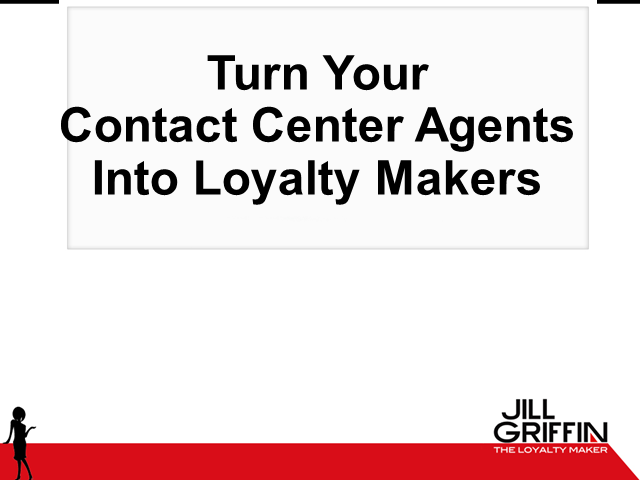 Turn Your Contact Center Agents into Loyalty Makers