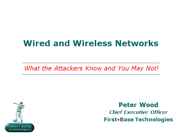 Wired and Wireless Networks: What the Attackers Know and You May Not!