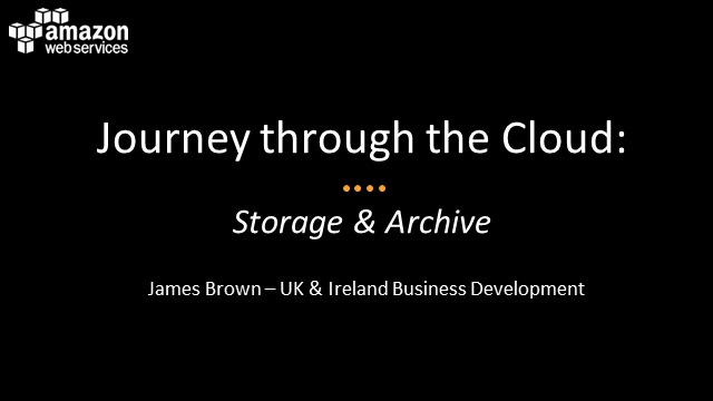 Webinar Series | Journey Through the AWS Cloud; Storage and Archiving