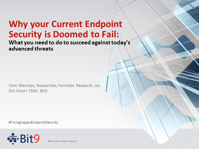 Why Your Current Endpoint Security Is Doomed to Fail