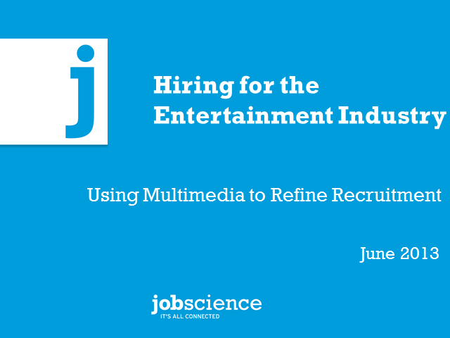 Hiring for the Entertainment Industry: Using Multimedia to Refine Recruitment