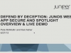 Defend By Deception: Junos Web App Secure and Spotlight Overview & LIVE Demo