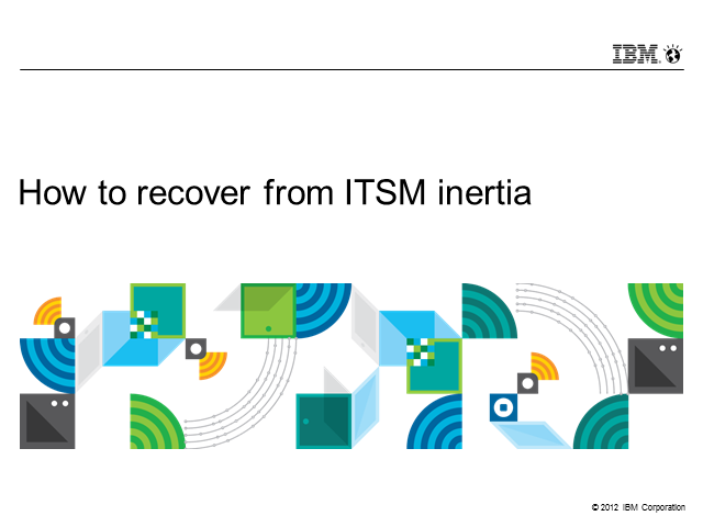 How to Recover from ITSM Inertia