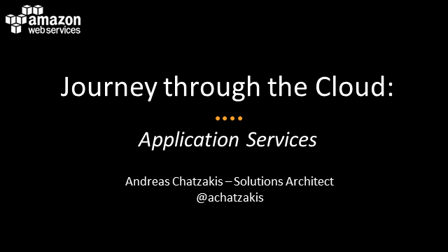 UK & Ireland Webinar Series: Journey Through the AWS Cloud: Application Services