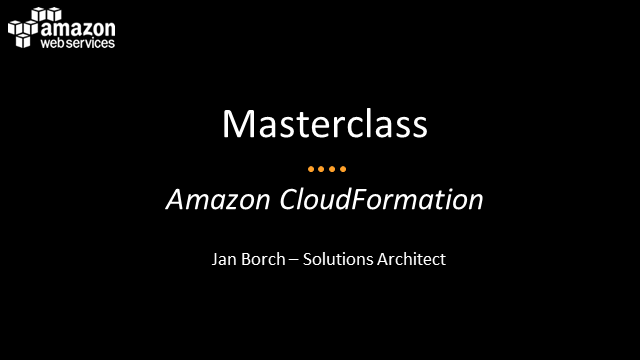 EMEA Webinar Series | AWS Masterclass: Cloud Formation