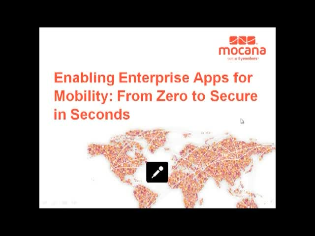 Enabling Enterprise Apps for Mobility: From Zero to Secure in Seconds