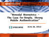 Bimodal Biometrics: The Case for Simple, Strong Mobile Authentication