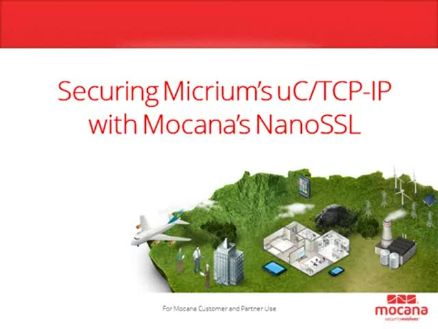 Securing uC/TCP-IP with Mocana's NanoSSL