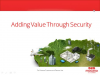 Adding Value Through Security
