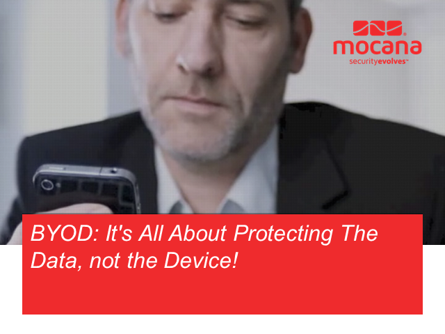 BYOD: It's All About Protecting The Data, not the Device!