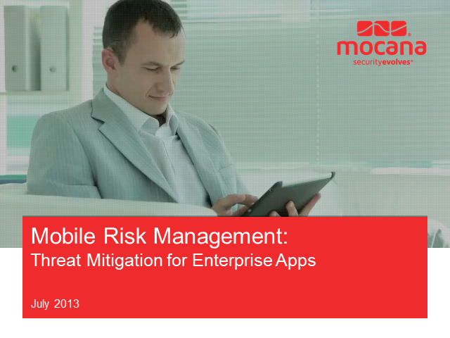 Mobile Risk Management: Threat Mitigation for Enterprise Apps