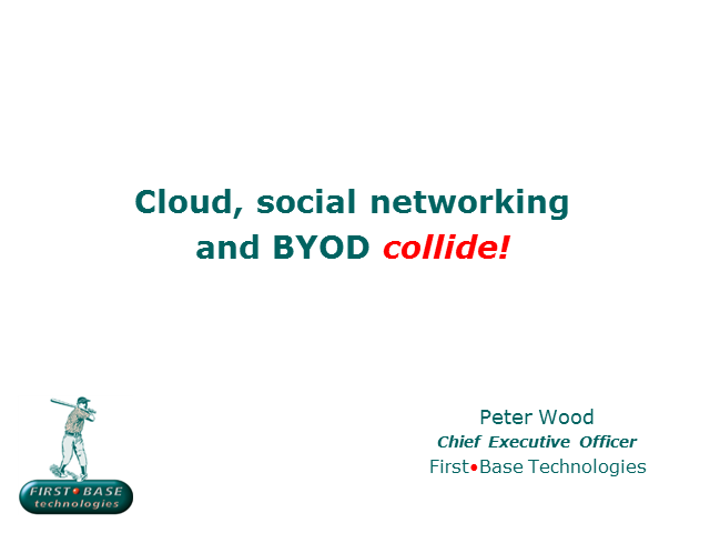 Cloud, Social Networking and BYOD Collide!