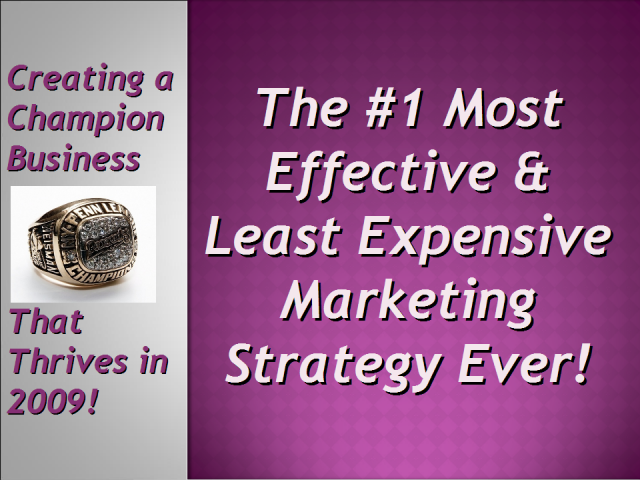 The #1 Most Powerful & Least Expensive Marketing Strategy Ever""