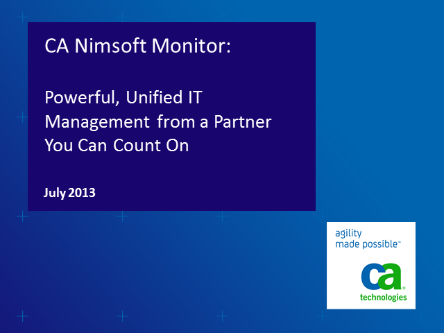 CA Nimsoft Monitor–Powerful, Unified IT Mgmt from a Partner You Can Count On