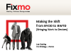 Making the shift from BYOD to BWTD (Bring Work to Devices)
