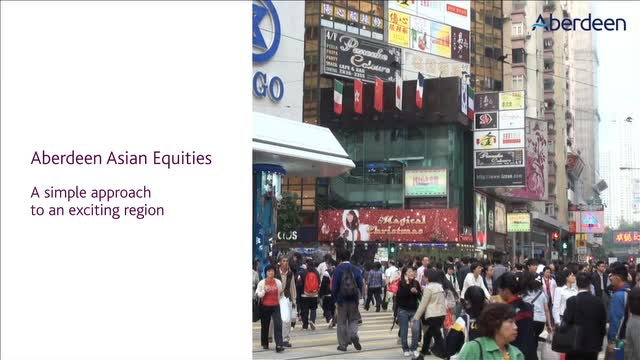 Aberdeen Asian Equities: A simple approach to an exciting region