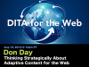 DITA for the Web: Thinking Strategically About Adaptive Content for the Web