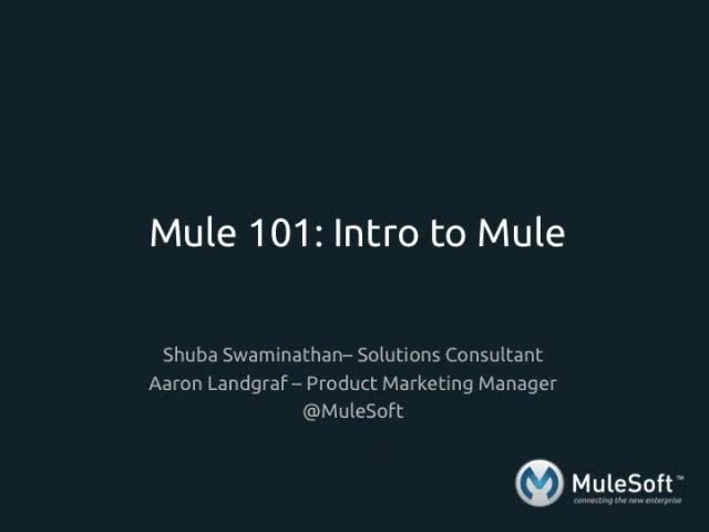 Mule 101: Intro to Mule