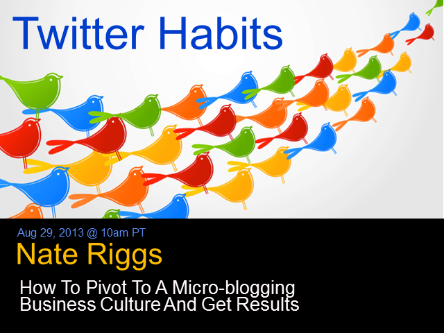 Twitter Habits: How to Pivot to a Micro-blogging Business Culture & Get Results