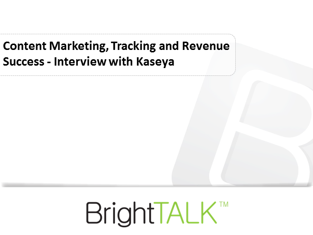 Content Marketing, Tracking and Revenue Success - Interview with Kaseya