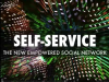 Self-Service: The New Empowered Social Network