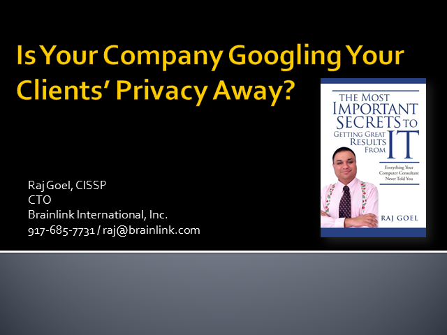 Are You Googling Your Clients' Privacy Away?
