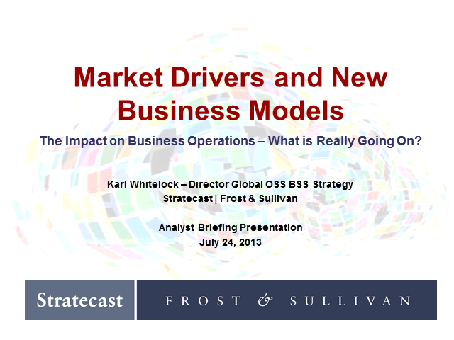 Market Drivers and New Business Models: The Impact on Business Operations