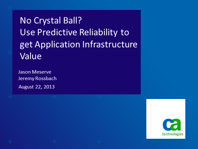 No Crystal Ball?  Use Predictive Reliability to get App Infrastructure value