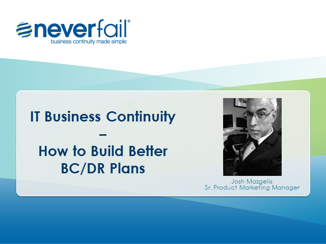 IT Business Continuity - How to Build Better BC/DR Plans