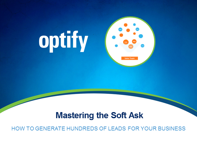 The Soft Ask: How to Generate Hundreds of Leads For Your Business