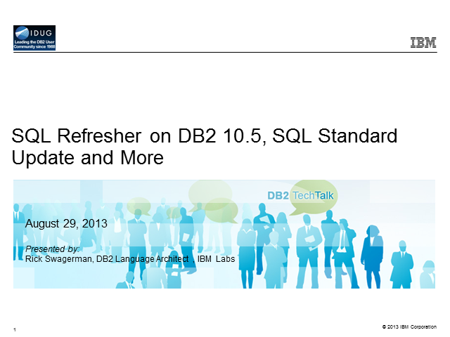 DB2 Tech Talk: SQL Refresher on DB2 10.5, SQL Standard Update and More