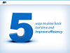 5 ways to claw back lost time and improve efficiency