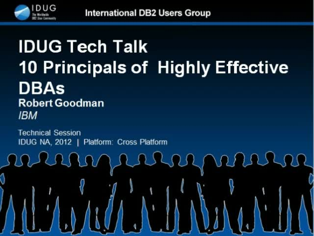 IDUG Tech Talk: Ten Principals of Highly Effective DBAs