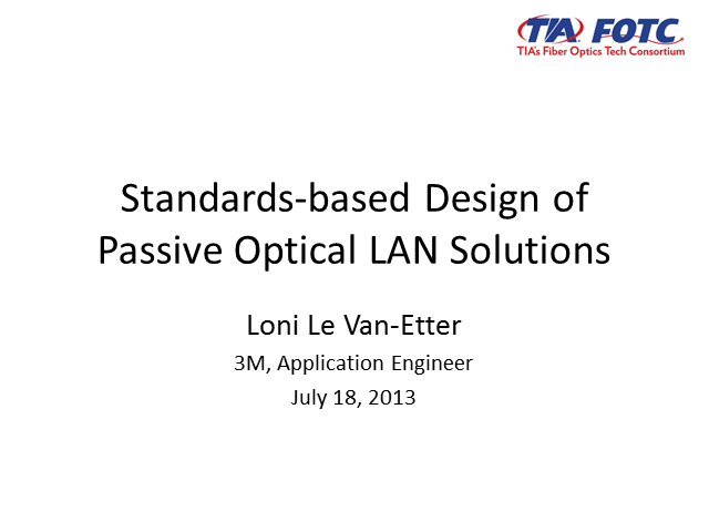 Standards-based Design & Testing of Passive Optical LAN Solutions