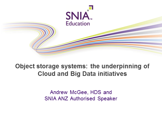 Object Storage Systems: the underpinning of Cloud and Big Data initiatives