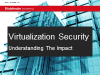 Understanding the Impact of Virtualization Security