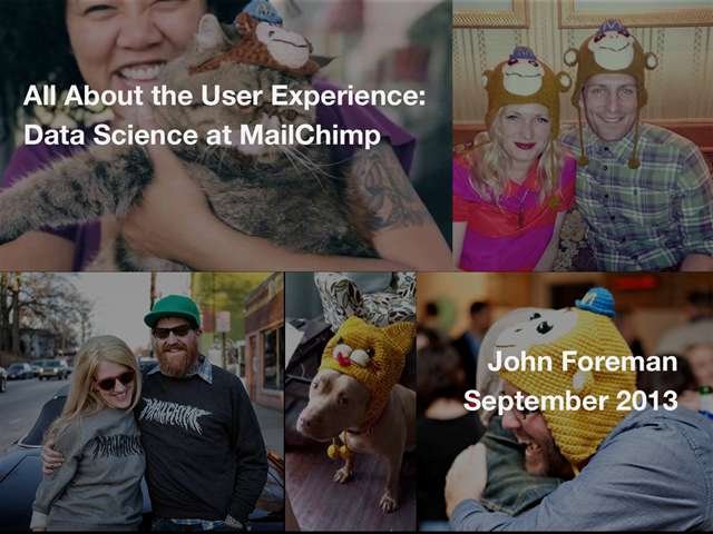 All About the User Experience: Data Science at MailChimp