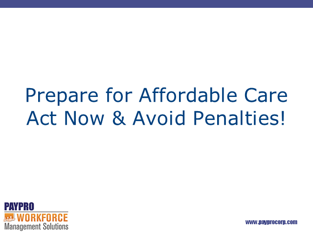 Don't Wait to Prepare for Affordable Care Act - Act Now and Avoid Penalties!