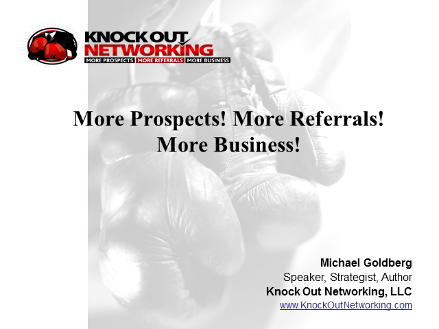 More Prospects! More Referrals! More Business!