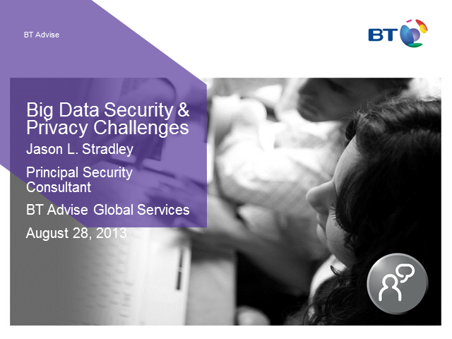 Big Data, Privacy & Security Challenges