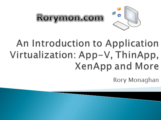Introduction to Application Virtualization: ThinApp, App-V, XenApp and More