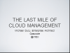 The Last Mile of Cloud Management