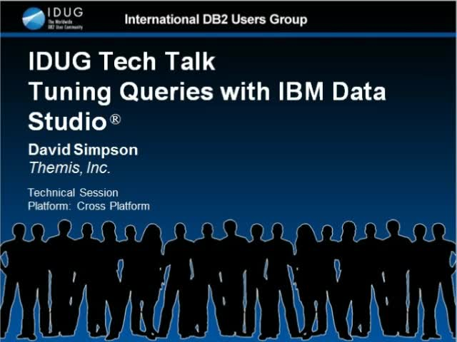 IDUG DB2 Tech Talk - Tuning Queries with IBM Data Studio