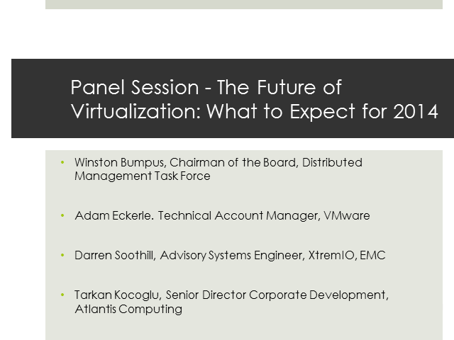 Panel Session - The Future of Virtualization: What to Expect for 2014