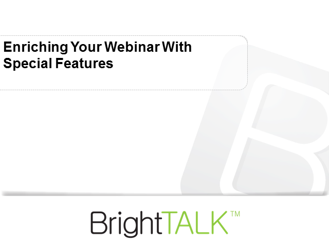 Enriching Your Webinar With Special Features