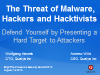 The Threat of Malware, Hackers and Hacktivists - Defend Yourself