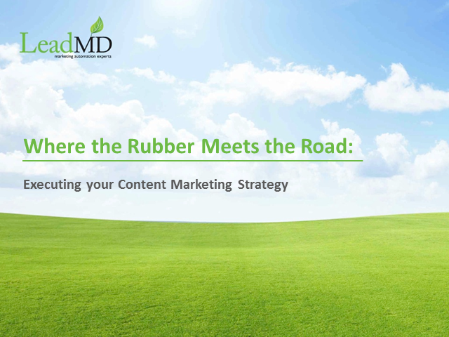 Where the Rubber Meets the Road: Executing your Content Strategy