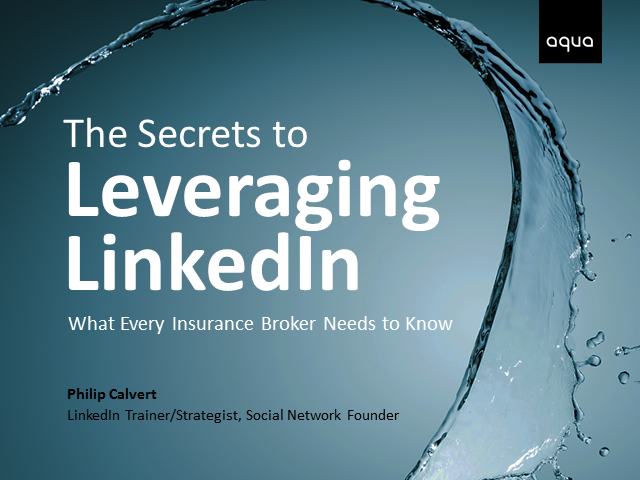 The Secrets to Leveraging LinkedIn - What Every Insurance Broker Needs to Know